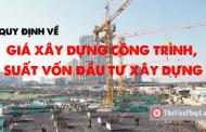 Quy định về giá xây dựng công trình, suất vốn đầu tư xây dựng
